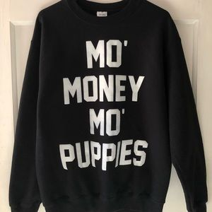 Mo' Money Mo' Puppies Unisex M Sweatshirt